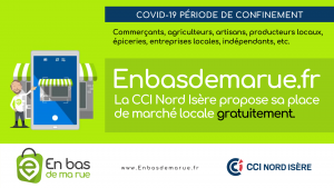 La CCI Nord Isère propose gratuitement pendant toute la période de confinement sa place de marché locale Enbasdemarue.fr