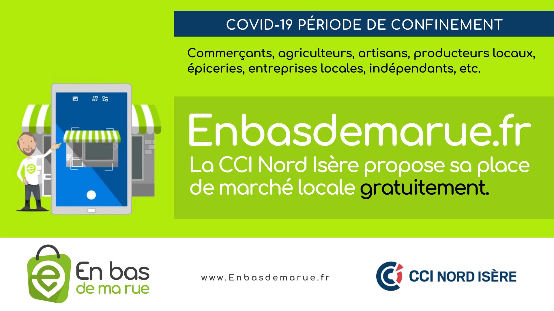 You are currently viewing La CCI Nord Isère propose gratuitement pendant toute la période de confinement sa place de marché locale Enbasdemarue.fr